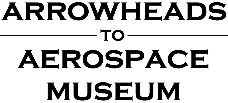 Arrowheads to Aerospace Museum